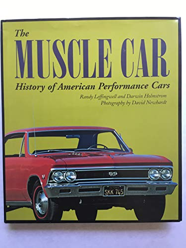 The Muscle Car (History of American Performance: Randy Leffingwell and