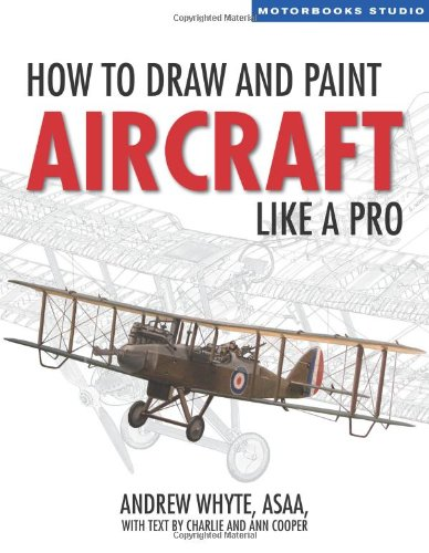 9780760333914: How to Draw and Paint Aircraft Like a Pro (Motorbooks Studio)