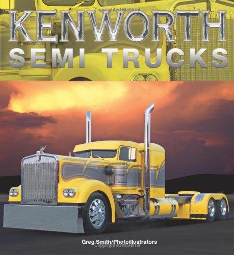 9780760333945: Kenworth Semi Trucks