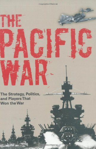 9780760334355: The Pacific War: The Strategy, Politics, and Players that Won the War