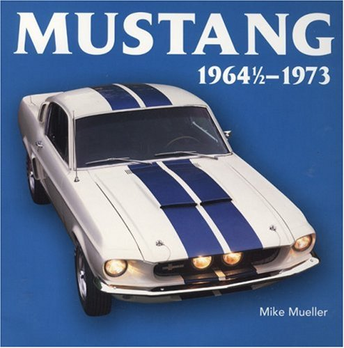 9780760334522: Mustang 1964 1/2-1973 (Motorbooks Classic)