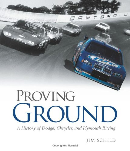 9780760334584: Proving Ground: A History of Dodge, Chrysler, and Plymouth Racing