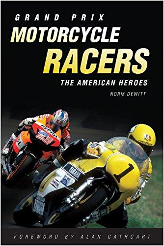 9780760334683: Grand Prix Motorcycle Racers: The American Heroes