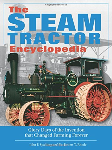9780760334737: The Steam Tractor Encyclopedia: Glory Days of the Invention that Changed Farming Forever