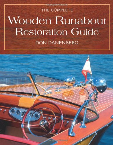 9780760334881: The Complete Wooden Runabout Restoration Guide