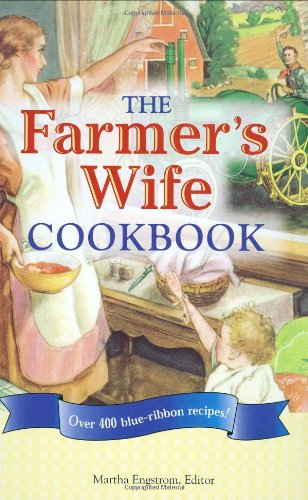 9780760334898: The Farmer's Wife Cookbook: Over 400 Blue-Ribbon recipes!