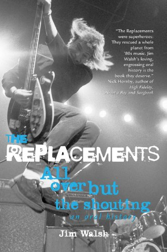 9780760334942: The Replacements: All Over But the Shouting: An Oral History