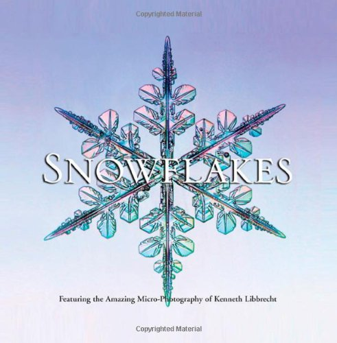 Snowflakes (9780760334980) by Kenneth Libbrecht