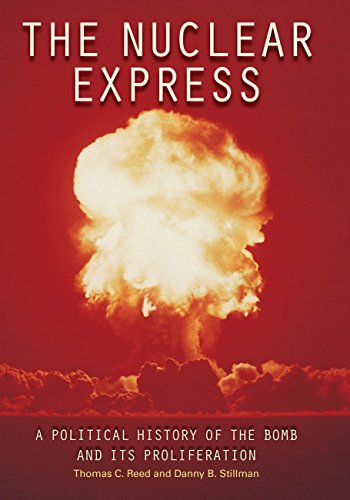 9780760335024: The Nuclear Express: A Political History of the Bomb and Its Proliferation