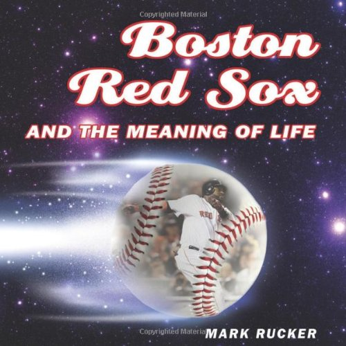 Boston Red Sox and the Meaning of: Rucker, Mark