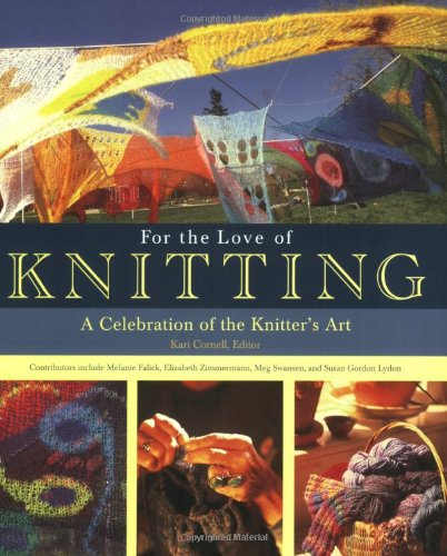 9780760335123: For the Love of Knitting: A Celebration of the Knitter's Art