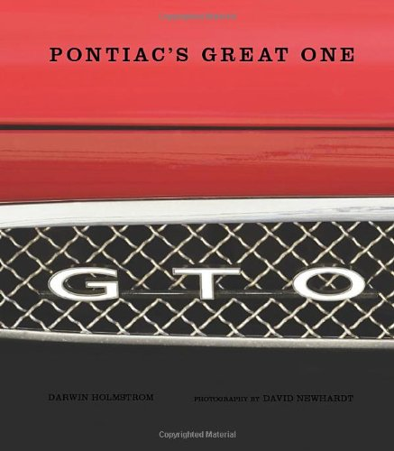 GTO: Pontiac's Great One: Holmstrom, Darwin; Newhardt, David