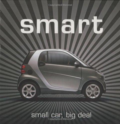 9780760335215: Smart: Small Car, Big Deal