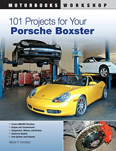 101 Projects for Your Porsche Boxster (Motorbooks Workshop): Dempsey, Wayne R.