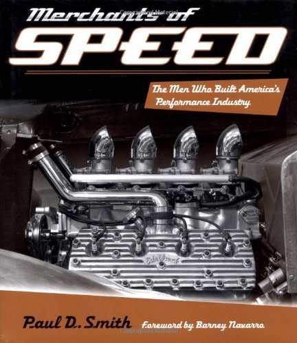 9780760335673: Merchants of Speed: The Men Who Built America's Performance Industry