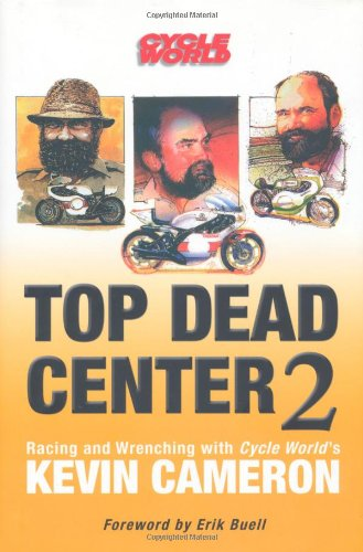 9780760336083: Top Dead Center 2: Racing and Wrenching with Cycle World's Kevin Cameron