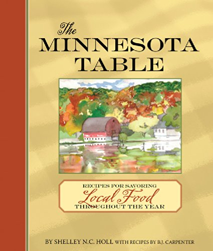 9780760336267: The Minnesota Table: Recipes for Savoring Local Food throughout the Year
