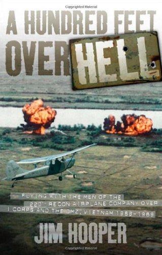 9780760336335: A Hundred Feet Over Hell: Flying With the Men of the 220th Recon Airplane Company Over I Corps and the DMZ, Vietnam 1968-1969