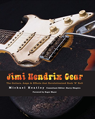 9780760336397: Jimi Hendrix Gear: The Guitars, Amps & Effects That Revolutionized Rock 'n' Roll