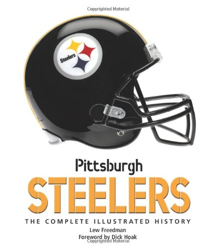 9780760336458: Pittsburgh Steelers: The Complete Illustrated History