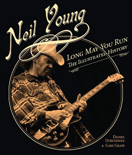 9780760336472: Neil Young: Long May You Run: The Illustrated History