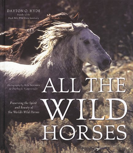 9780760336489: All the Wild Horses: Preserving the Spirit and Beauty of the World's Wild Horses