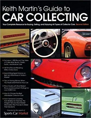 Keith Martin's Guide to Car Collecting: Martin, Keith; The Editors of Sports Car Market