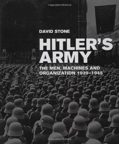 9780760337509: Hitler's Army: The Men, Machines, and Organization: 1939-1945