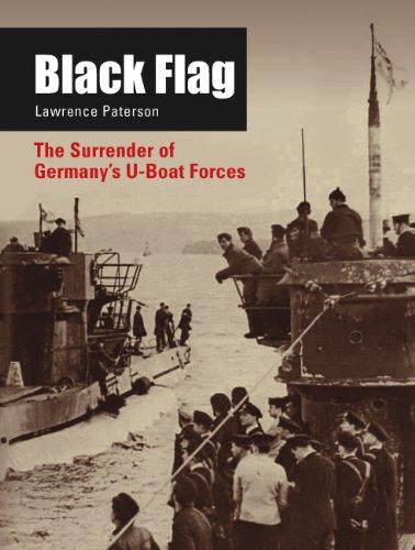 9780760337547: Black Flag: The Surrender of Germany's U-Boat Forces