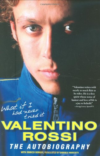 9780760337561: What If I Had Never Tried It: Valentino Rossi: The Autobiography