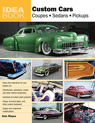 9780760337608: Custom Cars: Coupes, Sedans, Pickups (Idea Book)