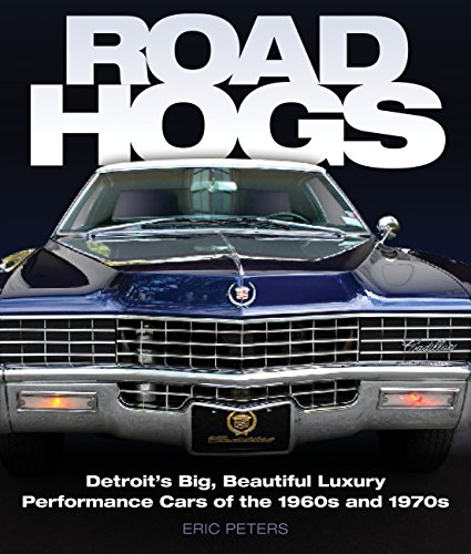 9780760337646: Road Hogs: Detroit's Big, Beautiful Luxury Performance Cars of the 1960s and 1970s