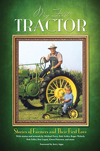 9780760337837: My First Tractor: Stories of Farmers and Their First Love