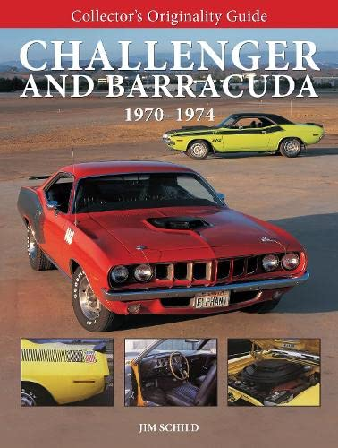 Collector's Originality Guide Challenger and Barracuda 1970-1974: Schild, Jim