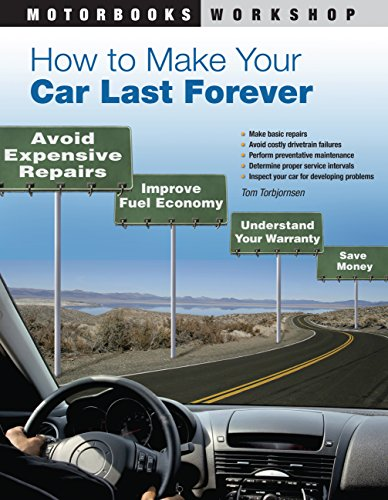 9780760337967: How to Make Your Car Last Forever: Avoid Expensive Repairs, Improve Fuel Economy, Understand Your Warranty, Save Money (Motorbooks Workshop)