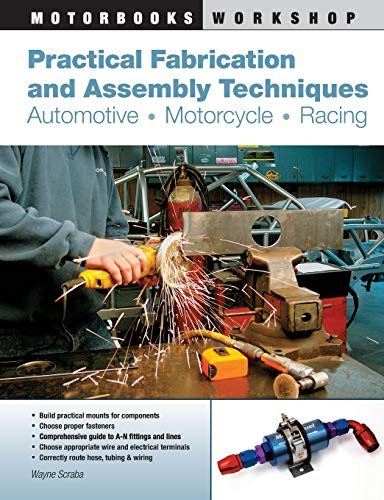 9780760338001: Practical Fabrication and Assembly Techniques: Automotive, Motorcycle, Racing