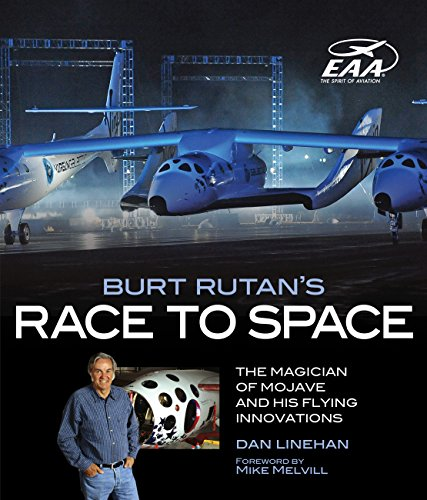 9780760338155: Burt Rutan's Race to Space: The Magician of Mojave and His Flying Innovations