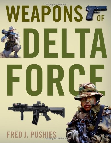 9780760338247: Weapons of Delta Force