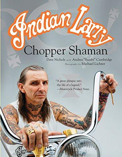 Indian Larry: Chopper Shaman: Nichols, Dave, Cambridge,