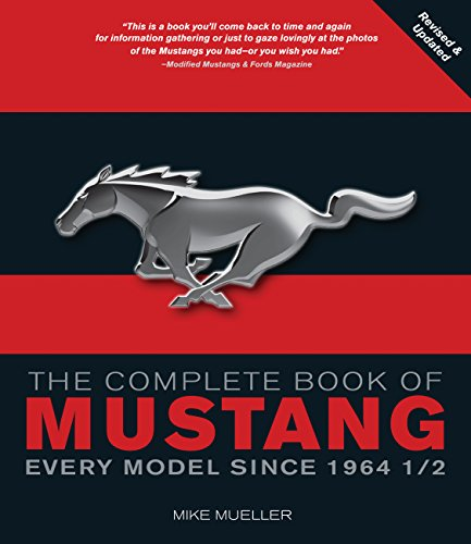 9780760338308: The Complete Book of Mustang: Every Model Since 1964 (Complete Book Series)