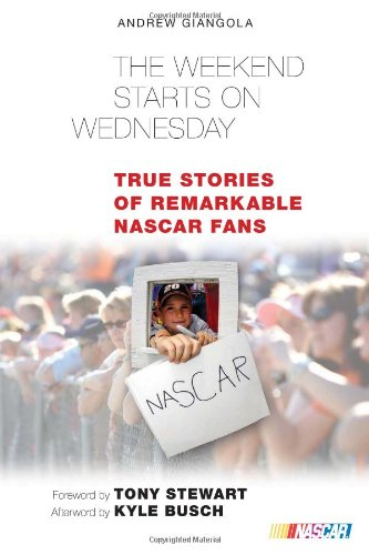 9780760338315: Weekend Starts on Wednesday: True Stories of Remarkable NASCAR Fans