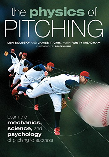 9780760338506: The Physics of Pitching: Learn the Mechanics, Science, and Psychology of Pitching to Success