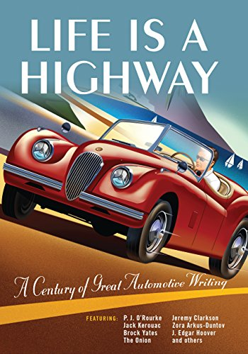 9780760338582: Life Is a Highway: A Century of Great Automotive Writing