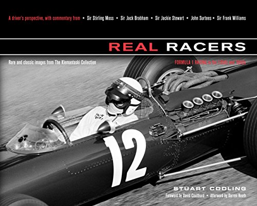 Real Racers: Formula 1 in the 1950s and 1960s: A Driver's Perspective. Rare and Classic Images from the Klemantaski Collection, Codling, Stuart; Heath, Darren [Afterword]; Coulthard, David [Foreword];