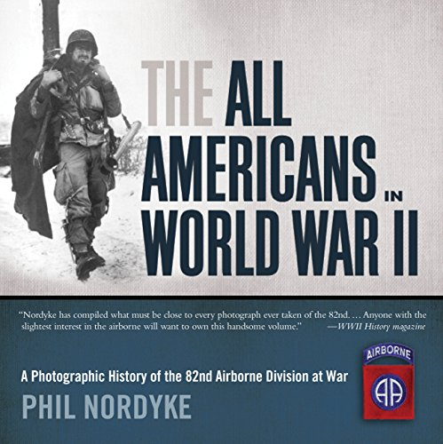 9780760339145: The All Americans in World War II: A Photographic History of the 82nd Airborne Division at War