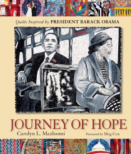 Journey Of Hope (Quilts Inspired by B.Obama)