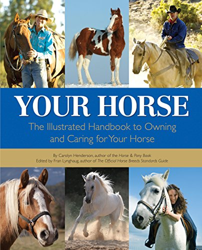 Your Horse: The Illustrated Handbook to Owning and Caring for Your Horse (0760339406) by Carolyn Henderson