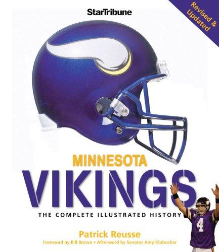 Minnesota Vikings: The Complete Illustrated History: Reusse, Patrick