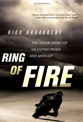 9780760339541: Ring of Fire: The Inside Story of Valentino Rossi and MotoGP