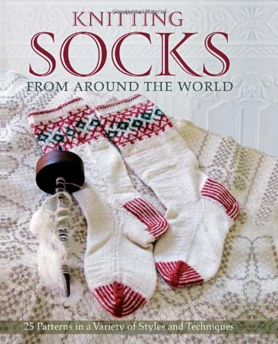 9780760339695: Knitting Socks from Around the World: 25 Patterns in a Variety of Styles and Techniques